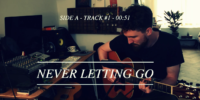 SIDE A | TRACK #1 | NEVER LETTING GO
